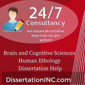 Brain and Cognitive Sciences Human Ethology Dissertation Help UK