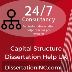 Capital Structure Dissertation Help UK
