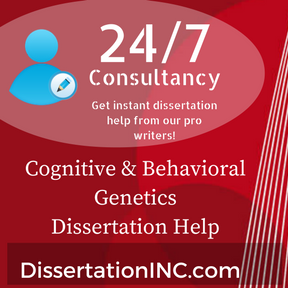 Cognitive & Behavioral Genetics Dissertation Help