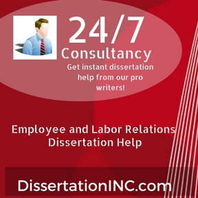Employee and Labor Relations Dissertation Help