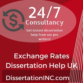 Exchange Rates Dissertation Help UK