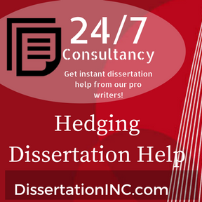 Hedging Dissertation Help