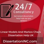 Linear Models And Markov Chain Dissertation Help UK