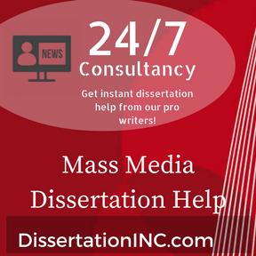 Mass Media Dissertation Help