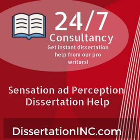 Sensation ad Perception Dissertation Help